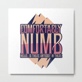 Numb Metal Print