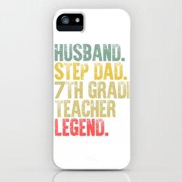 Funny Men Vintage T Shirt Husband Step Dad 7th Grade Teacher Legend iPhone Case
