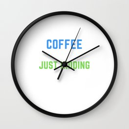 A Day Without Coffee Just Kidding No Idea - Funny Coffee Wall Clock