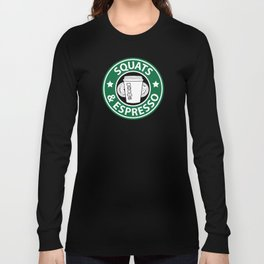 Squats and Espresso Logo Long Sleeve T-shirt