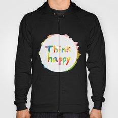 Think Happy Hoody
