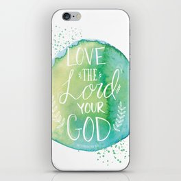 DEUTERONOMY 6:5 - LOVE THE LORD YOUR GOD iPhone Skin