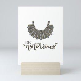 Be Notorious Mini Art Print