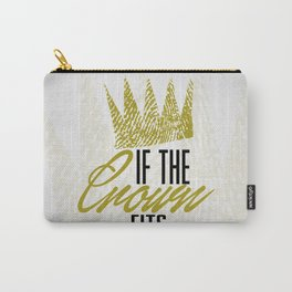 If The Crown Fits... Carry-All Pouch