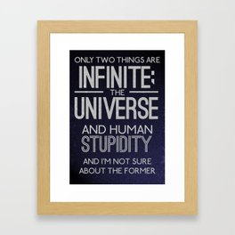 Infinite Stupidity Framed Art Print