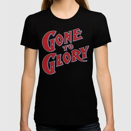 Gone To Glory / Vintage typography redrawn and repurposed T-shirt