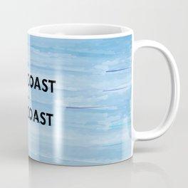 West Coast is the Best Coast - Ocean Watercolor - California Oregon Washington Pacific Love   Coffee Mug