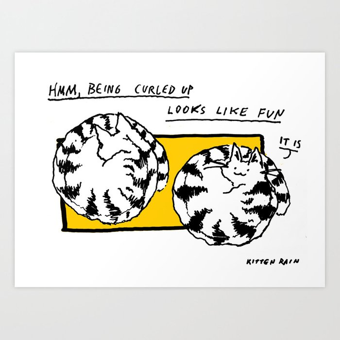 Being Curled Up Looks Like Fun Art Print