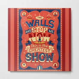 The Greatest Show Metal Print