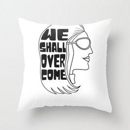 We Shall Overcome Women Gloria Steinem Throw Pillow