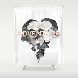 and so the adventure begins Shower Curtain