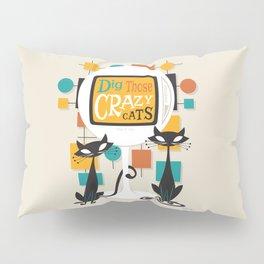 Dig Those Crazy Cats Pillow Sham