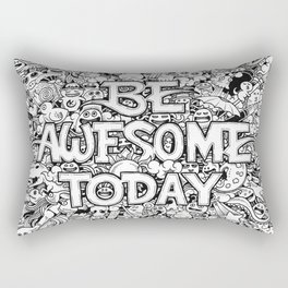 Be Awesome Today! Rectangular Pillow