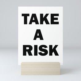 Take a Risk Mini Art Print