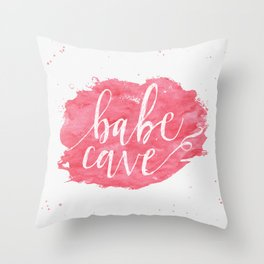 Welcome to the Babe Cave. Throw Pillow