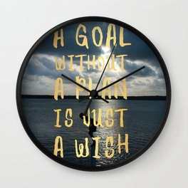 A Goal Without a Plan is Just a Wish Wall Clock