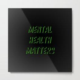 Mental Health Matters III Metal Print
