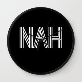 NAH (white on black background) Wall Clock