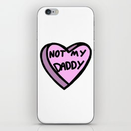 Not My Daddy iPhone Skin