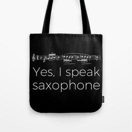Yes, I speak saxophone Tote Bag