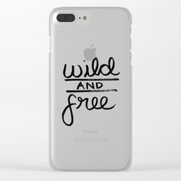 wild and free Clear iPhone Case