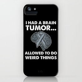 Brain Tumor Survivor Recovery Gift iPhone Case