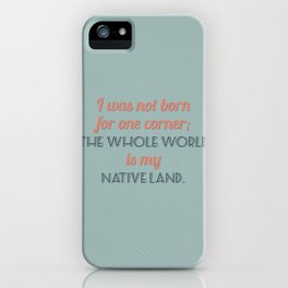 The Whole World is My Native Land iPhone Case