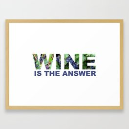 Wine is the answer Framed Art Print