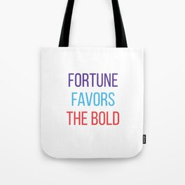 Fortune favors the bold Tote Bag