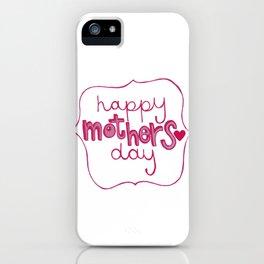 happyMothersday iPhone Case