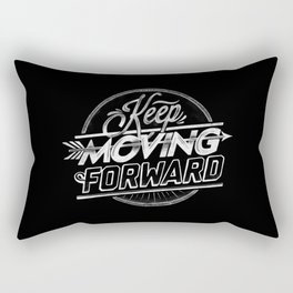 KEEP MOVING FORWARD Rectangular Pillow