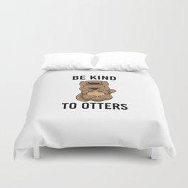 Be Kind To Otters T Shirt Puns Wordplay Animal Pun Duvet Cover
