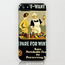 Waste Not Want Not iPhone Case