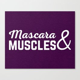 Mascara & Muscles Gym Quote Canvas Print