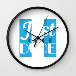 """""""Just Cool Dude"""" tee design. Awesome gift to your family and friends too! Grab this cool tee now!  Wall Clock"""