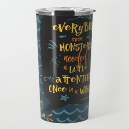 Everybody--even monsters--needed a little attention once in a while. Percy Jackson Travel Mug