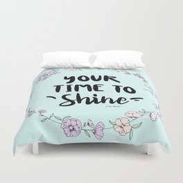 Your Time To Shine Duvet Cover