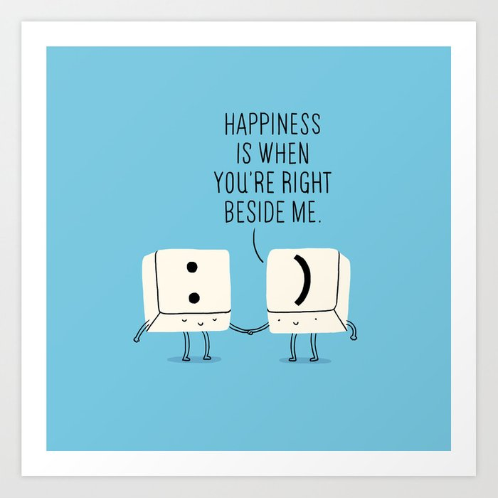 happiness is when you re right beside me art print by ilovedoodle