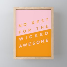 No Rest for the Wicked Awesome Framed Mini Art Print