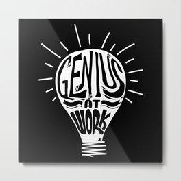 Genius At Work Metal Print