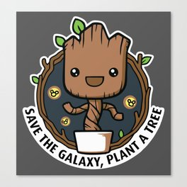 Save the Galaxy, Plant a Groot Canvas Print