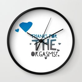 Thanks for the Orgasms Adult Saying Funny Quote Wall Clock