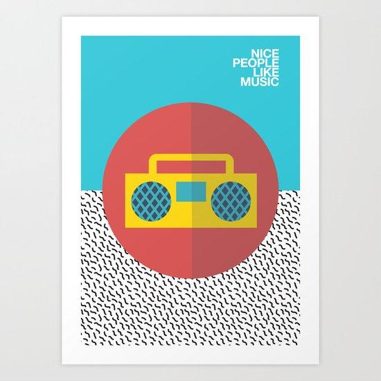 Nice People Like Music Art Print