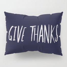 Give Thanks x Navy Pillow Sham