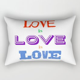 Love is love is love Rectangular Pillow