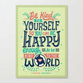 Be kind to yourself Canvas Print