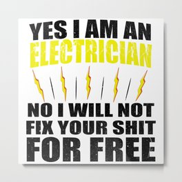 Yes I Am Electrician Metal Print