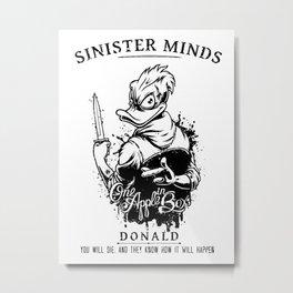 Sinister Minds. Donald Metal Print