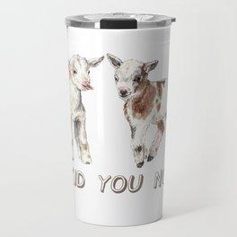 I Kid You Not: Baby Goat Watercolor Illustration Travel Mug
