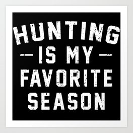 Hunting Is My Favorite Season Vintage Distressed Art Print